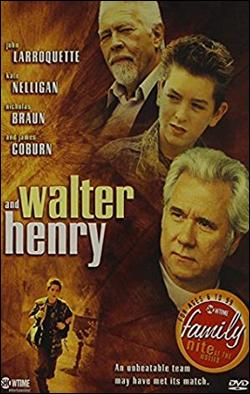 Walter and Henry   Producer: Hallmark Network: Showtime Starring: John Laroquette, Kate Nelligan, James Coburn