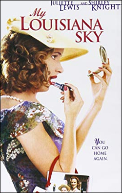 My Louisiana Sky   Producer: Hyperion Pictures Creator(s): Adam Arkin Starring:Juliette Lewis, Shirley Knight, Michael Cera