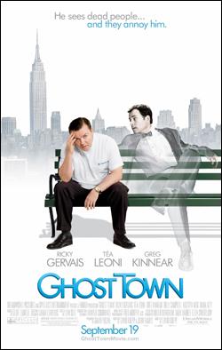 Ghost Town   Director: David Koepp Starring: Ricky Gervais, Tea Leoni