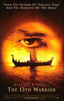 The 13th Warrior   Director: John McTiernan Producer: Touchstone Pictures Starring: Antonio Banderas, Diane Venora, Vladmir Kulich