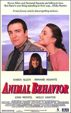 Animal Behavior   Director: Kjehl Rasmussen Producer: CineStar Productions; Home Box Office (HBO) Starring: Karen Allen, Armand Assante