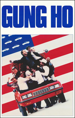Gung Ho   Director: Ron Howard Producer: Paramount Pictures; NBC Starring: Michael Keaton, Gedde Watanabe, George Wendt