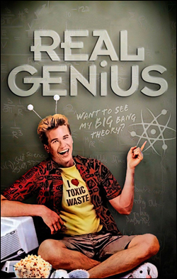 Real Genius   Director: Martha Coolidge  Producer: Delphi III Productions; Columbia TriStar Productions Starring: Val Kilmer, Jon Gries