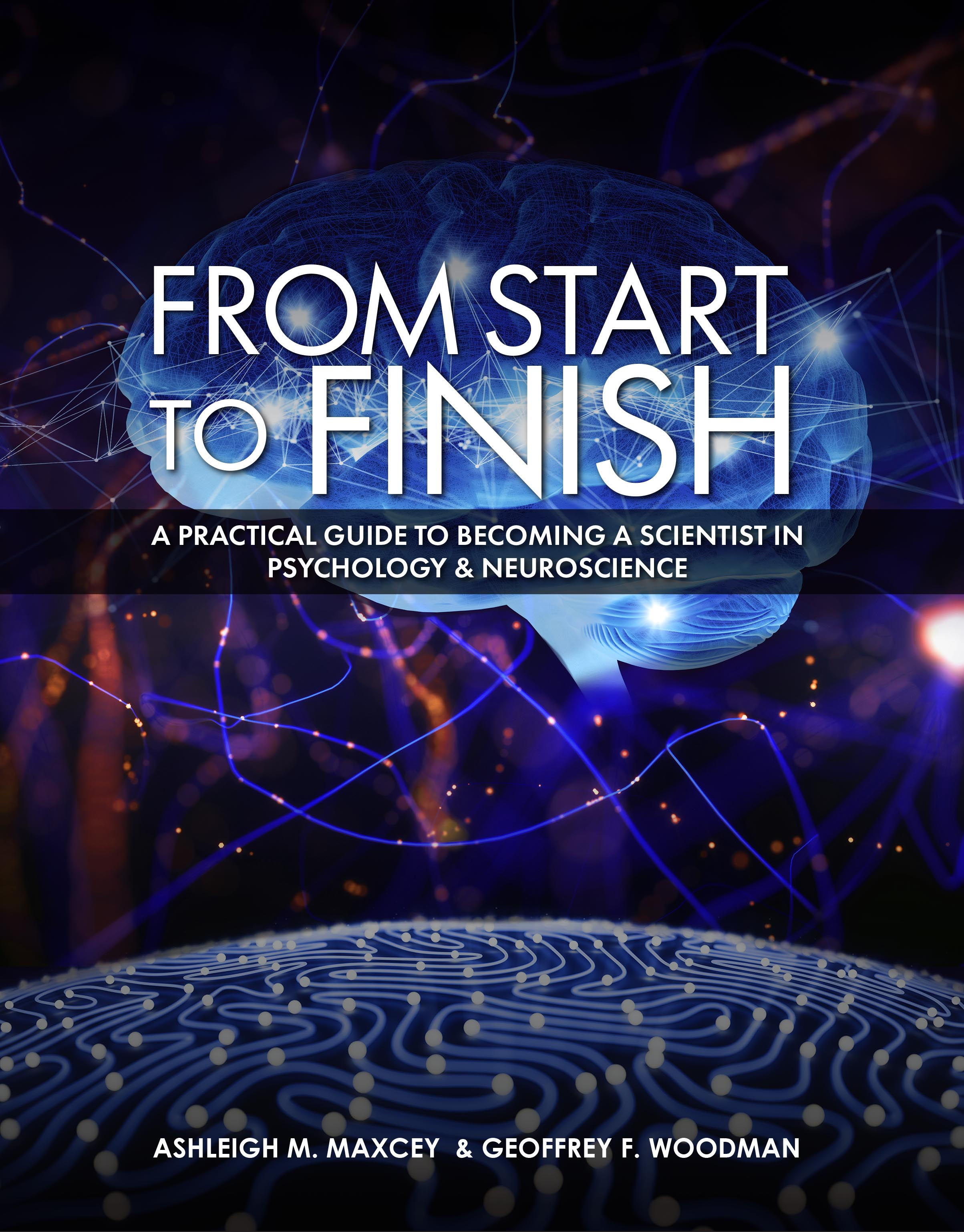 From Start to Finish: A Practical Guide to Becoming a Scientist in Psychology & Neuroscience - The book is available from our publisher for $29.95 HERE and amazon.com HERE.