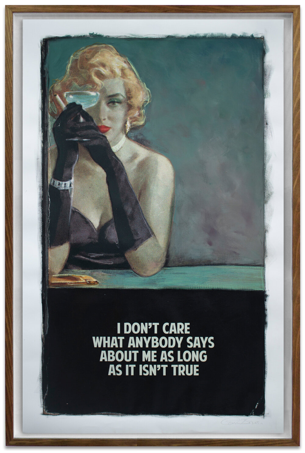 """I Don't Care What Anybody Says About Me As Long As It Isn't True, 2019. Giclée, screen print acrylic and oil and  varnish on paper. 55 x 36"""""""