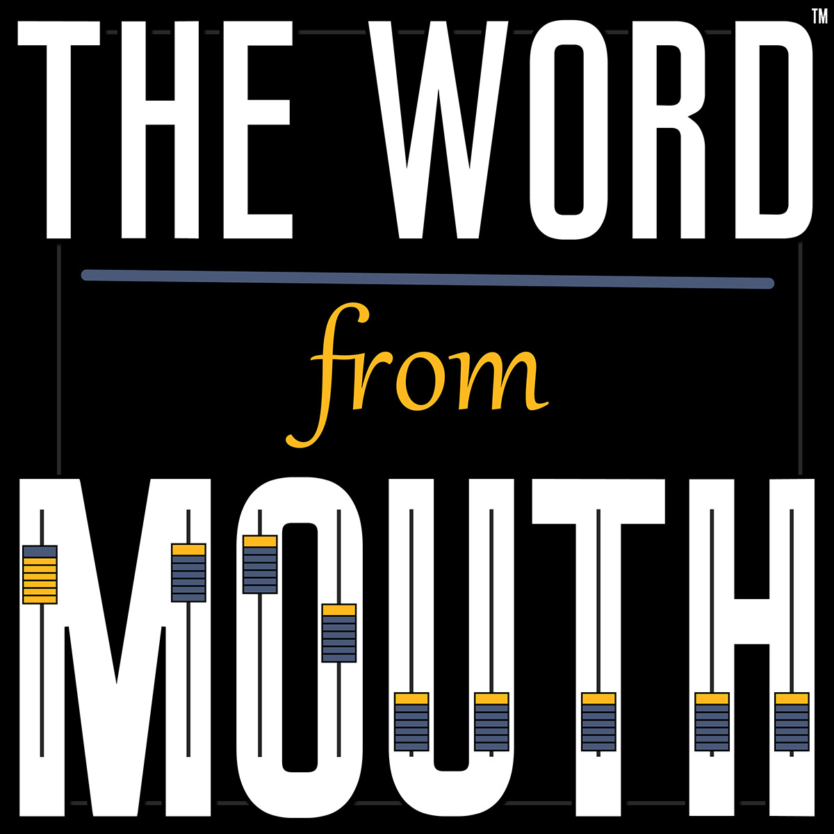 The Word From Mouth - Weekly insights on the state of podcasting and audio from thought leaders such as Rob Sanchez (CEO of MouthMedia Network), crucial news highlights from PodNews, and podcasters, insiders, and leaders from the podcast industry — for everyone who is taking podcasting seriously.