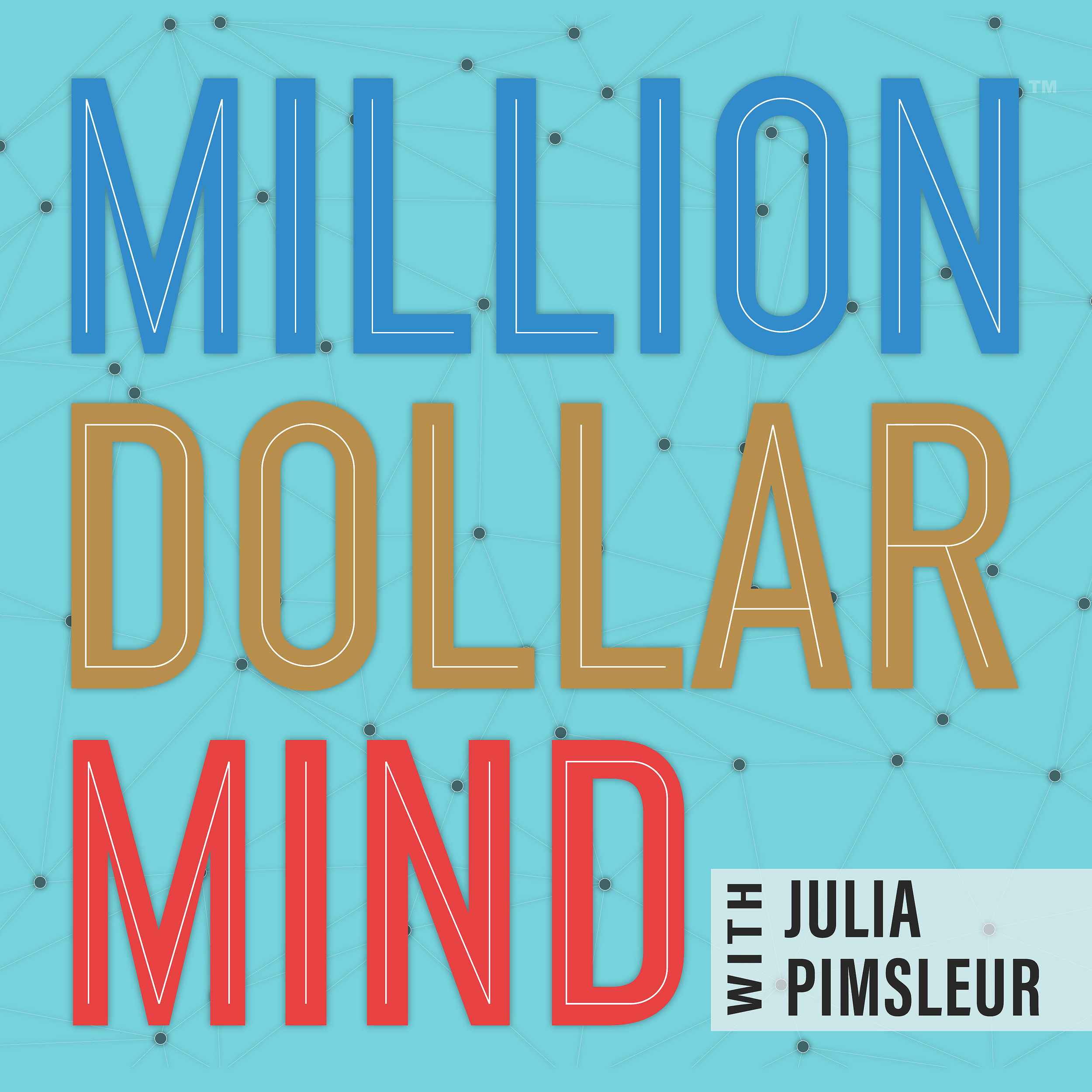 Million Dollar Mind - Successful entrepreneurs and leaders reveal the mindset shifts they made to become who they are. Hosted by author, coach, entrepreneur and mindset expert, Julia Pimsleur.