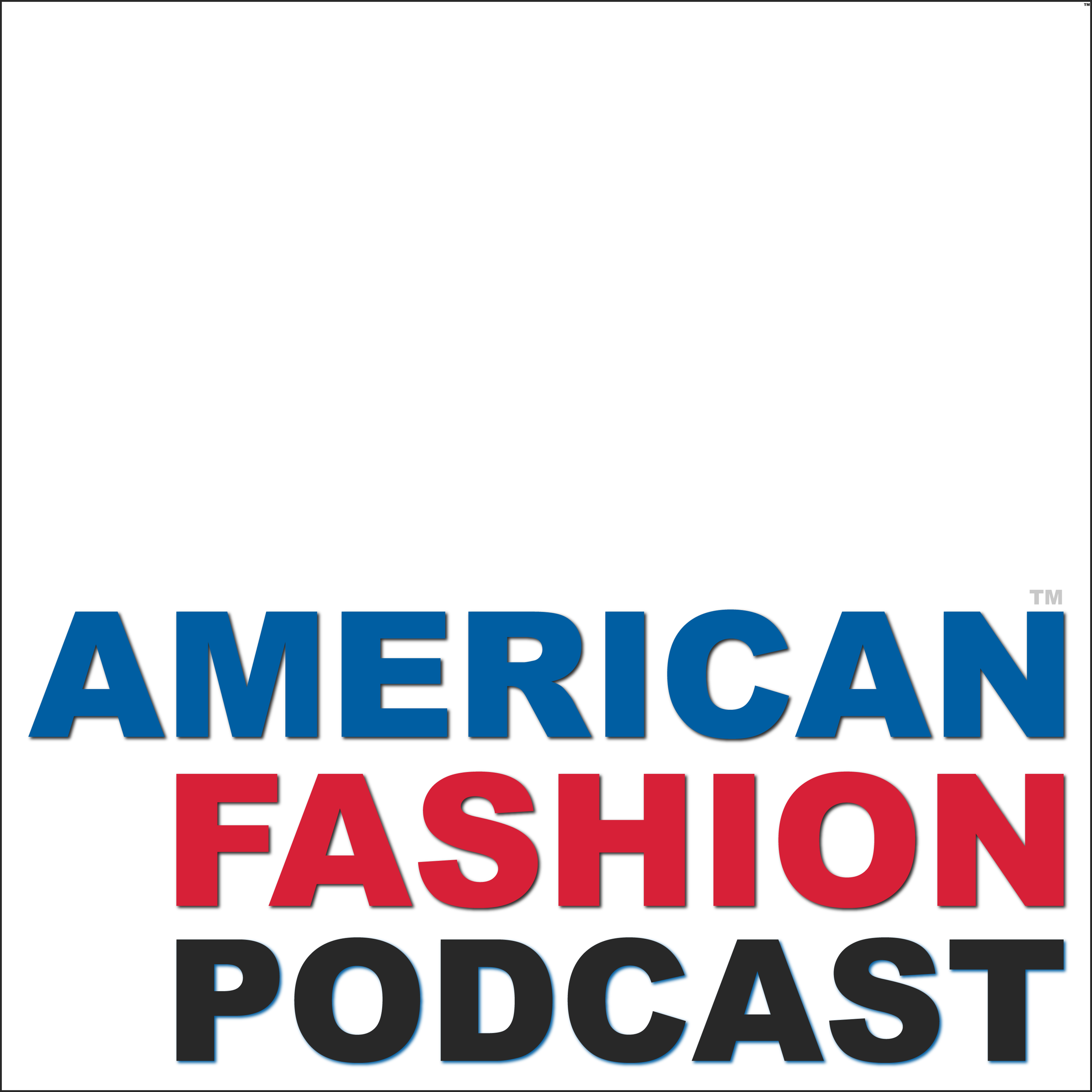 "American Fashion Podcast - American Fashion Podcast is the leading fashion industry podcast, followed by thousands of industry insiders each week.""The fashion industry's favorite show"" is hosted by ""@FashionTechGuru"" Charles Beckwith and veteran fashion business executive Cathy Schepis. American Fashion Podcast's weekly deep dive interviews with people at all levels of the business focus on stories about how the fashion industry functions, dysfunctions, and is evolving.Prominent guests have included Donna Karan, Naeem Khan, Ralph Rucci, Norma Kamali, threeASFOUR, Simon Collins, Lauren Sherman, Gary Wassner, Jeff Staple, Anita Dongre, Dana Thomas, Rebecca Minkoff, Teri Agins, Nick Graham, Austin Scarlet, Babi Ahluwalia, Domenico Vacca, Bayard Winthrop, Trina Turk, Ann Roth, Daniel Vosovic, Mickey Boardman, Julie Zerbo, Tim Gunn, and many more."