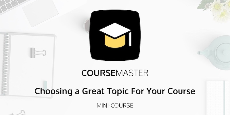 Course Master Mini-Course is already available for free.