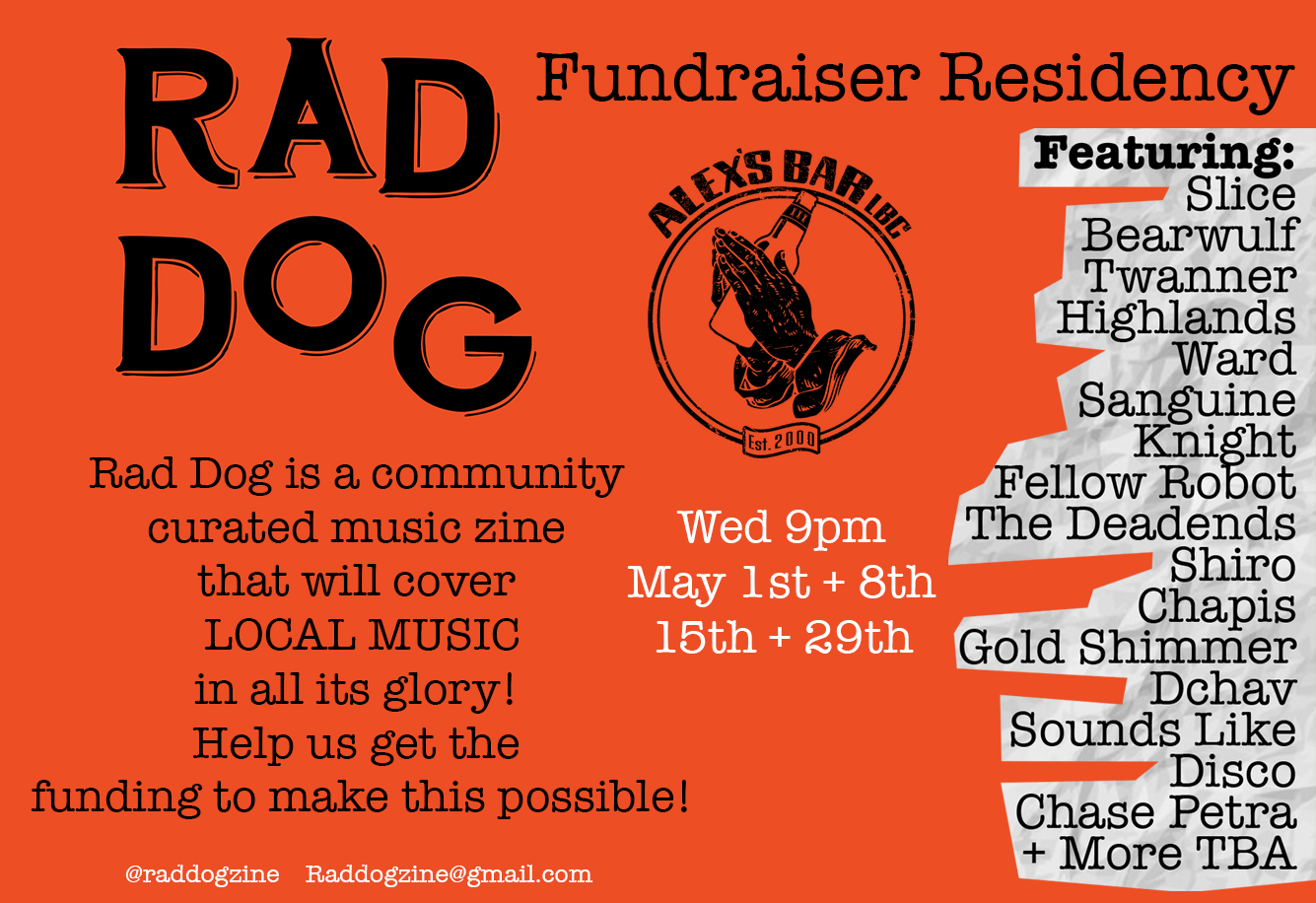 Rad Dog Residency runs all of may and seeks to raise funds for printing costs. Rad Dog is a community curated magazine focused on the local music scene in LB, LA, and OC areas.