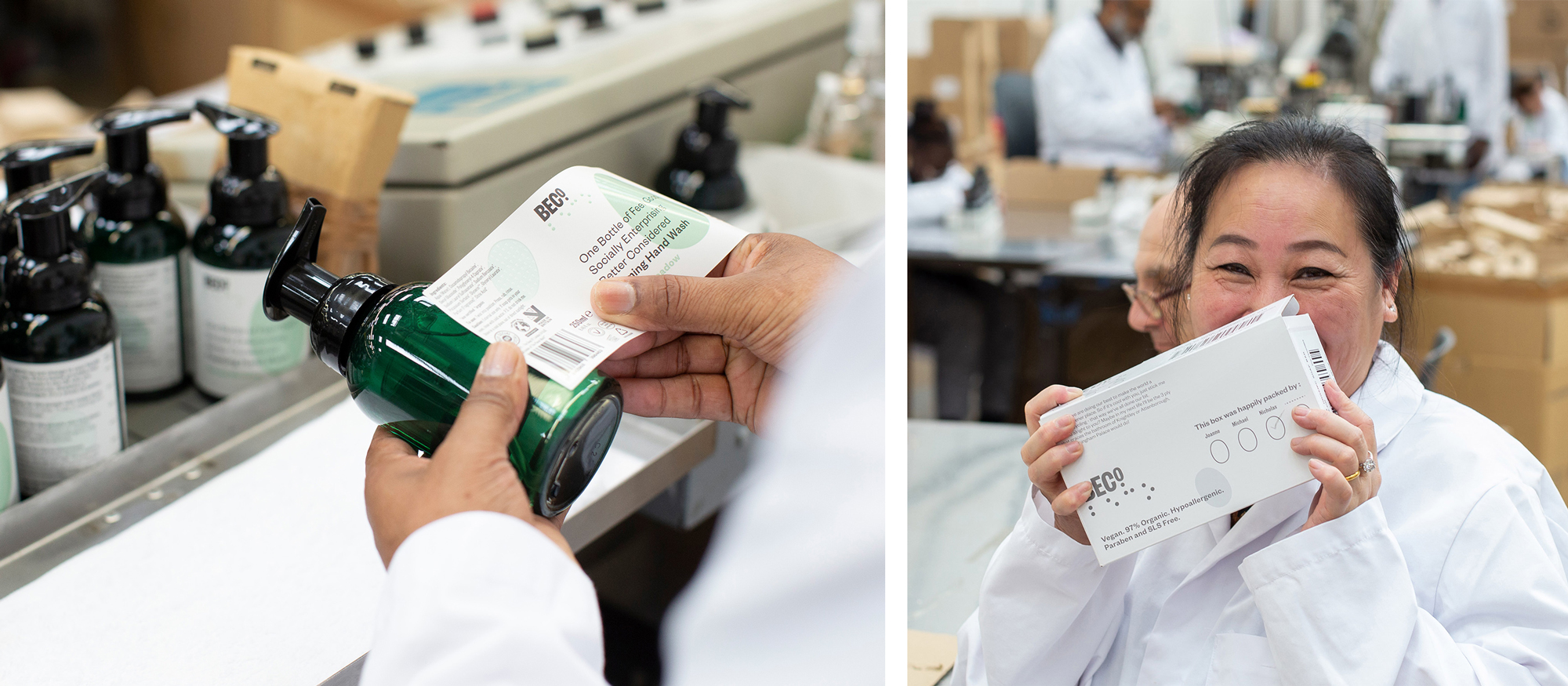 Beco (Better Considered) , is a vegan, sustainable soap-producing social enterprise which creates 'real jobs for real people in the UK who are visually impaired, disabled or disadvantaged'.