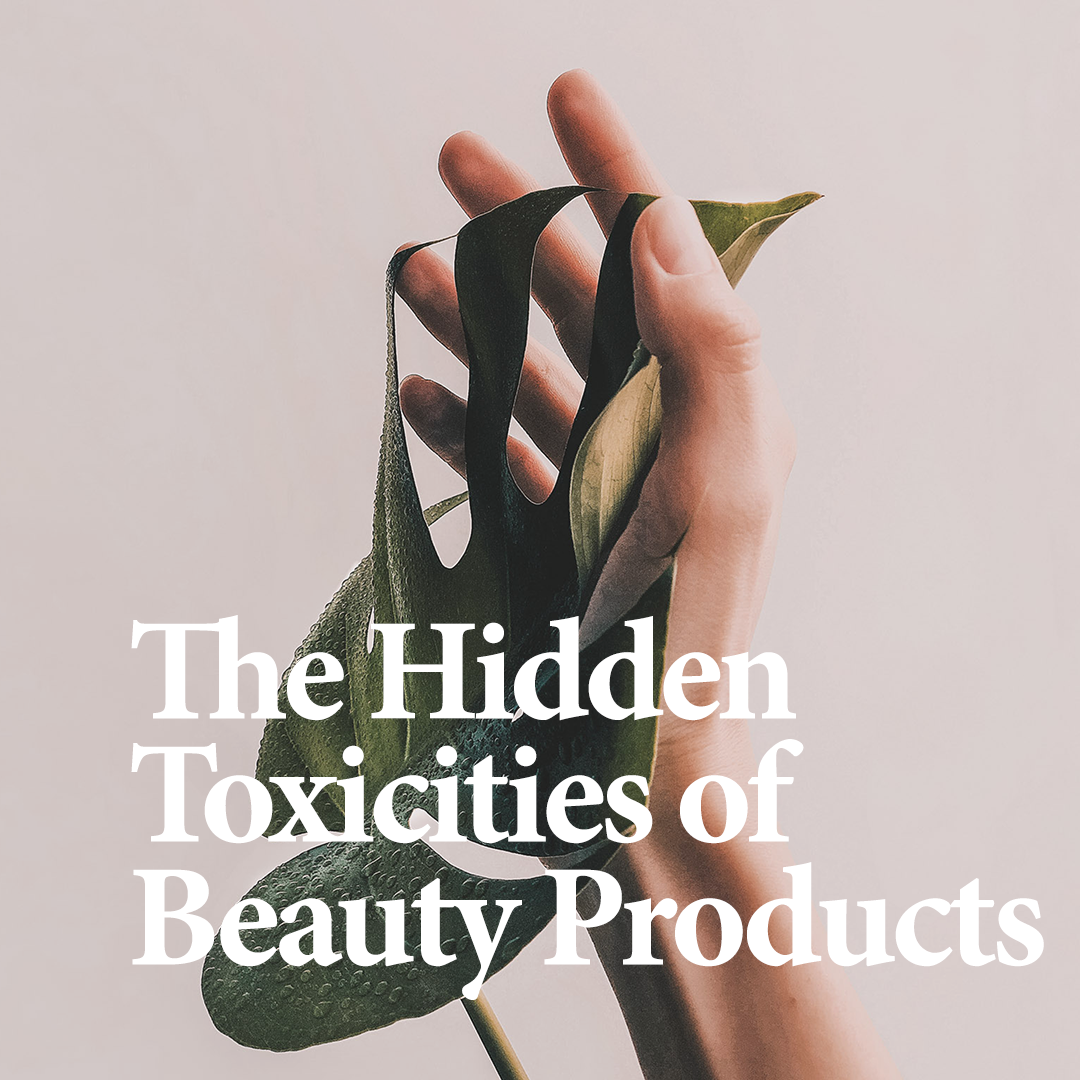 RELATED    Discover the hidden toxicities lurking in your beauty products, and what to do about it.