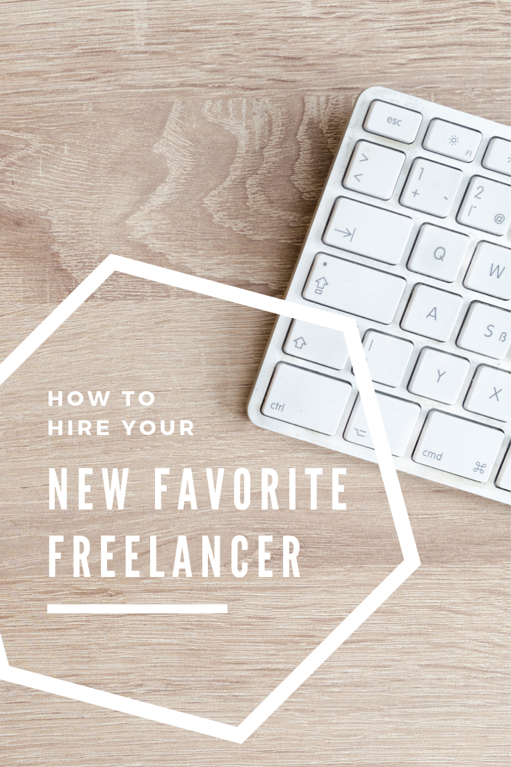 Pintrest image: How to Hire Your New Favorite Freelancer
