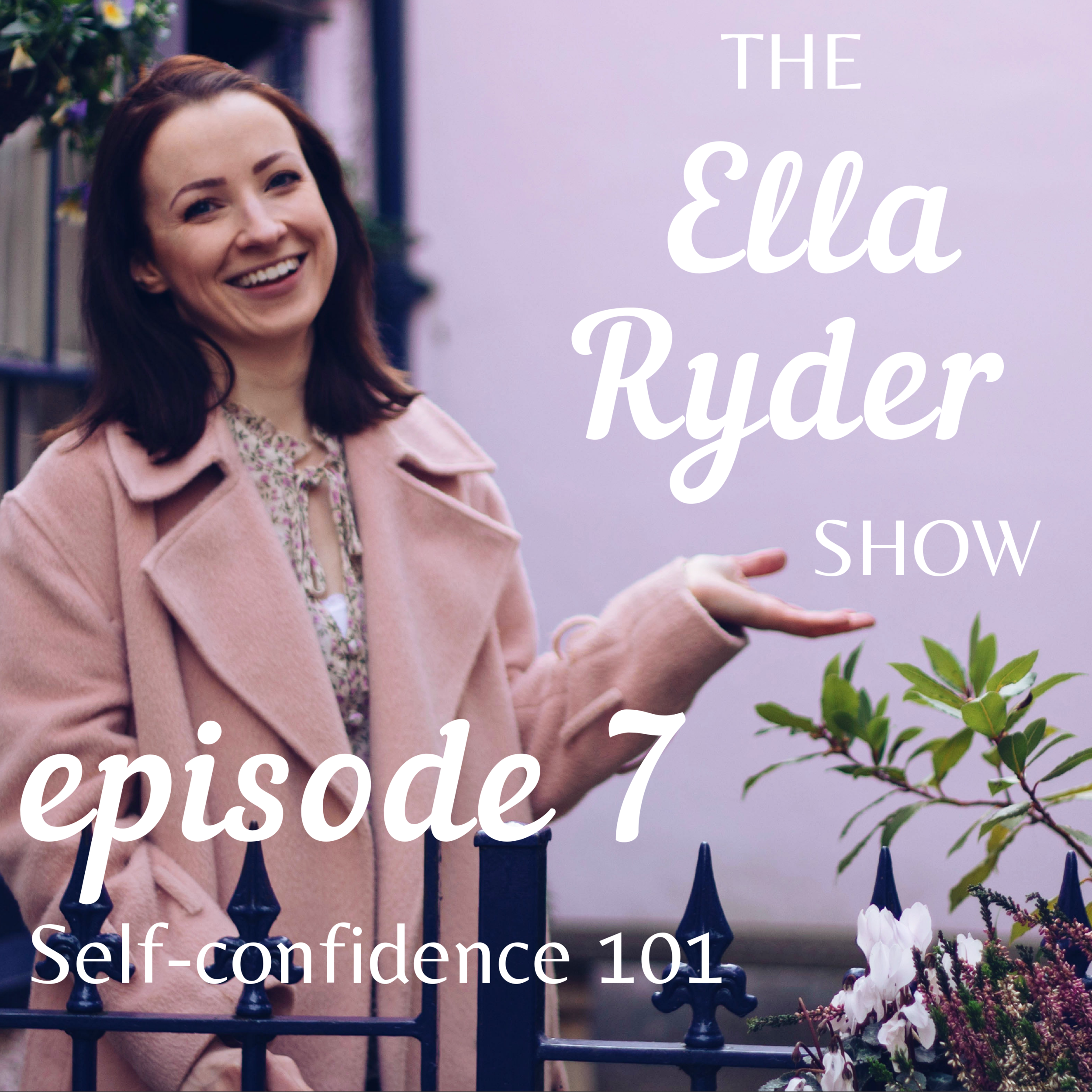 ERS 07: Becoming more confident and believing you are enough