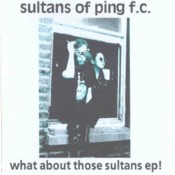 SULTANS OF PING what-about-those-sultans-ep.jpg