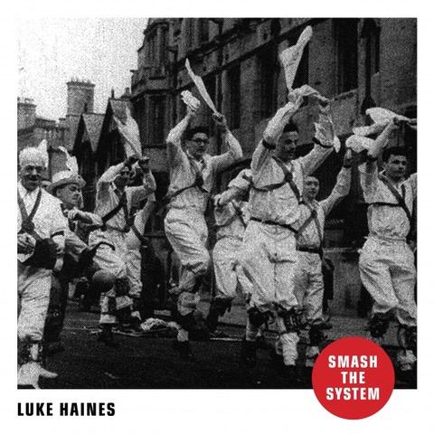 Luke_Haines_-_Smash_the_System_600_600.jpeg