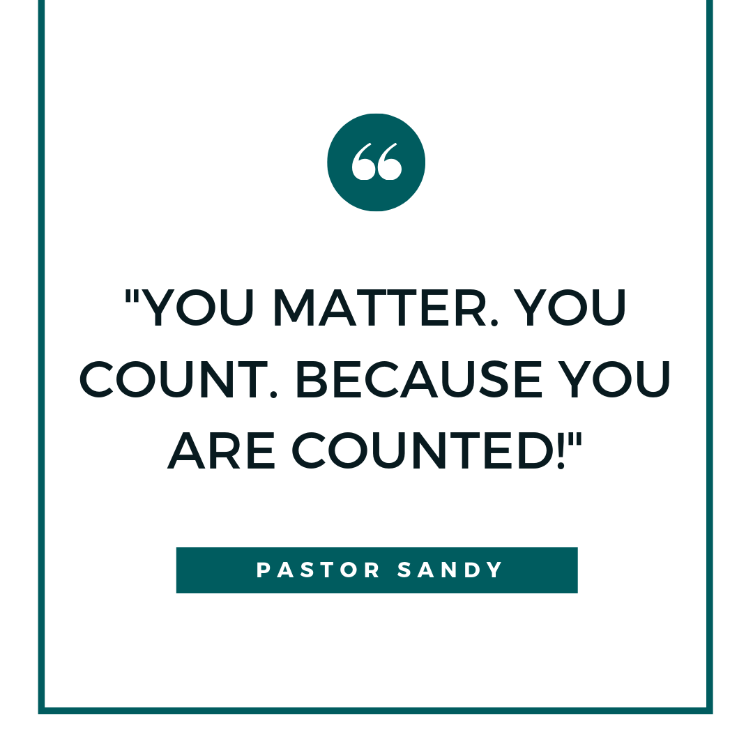 #YouMatter. You count. You are counted.