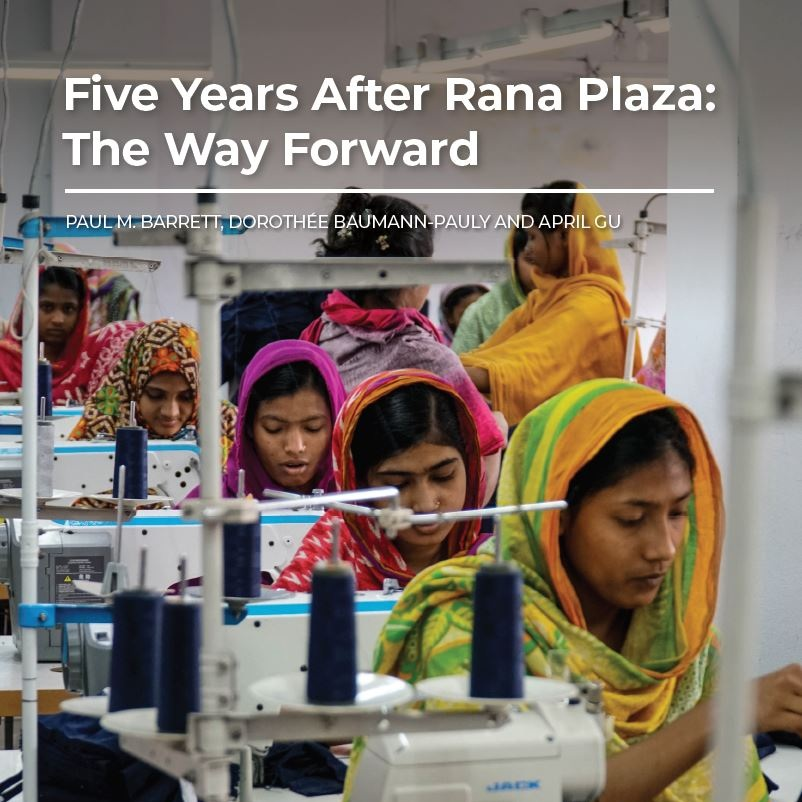 OUR ASSESSMENT OF WHAT HAS BEEN ACCOMPLISHED AND WHAT IS STILL NEEDED TO ENSURE SAFE WORKING CONDITIONS IN BANGLADESH'S GARMENT SECTOR 5 YEARS AFTER RANA PLAZA