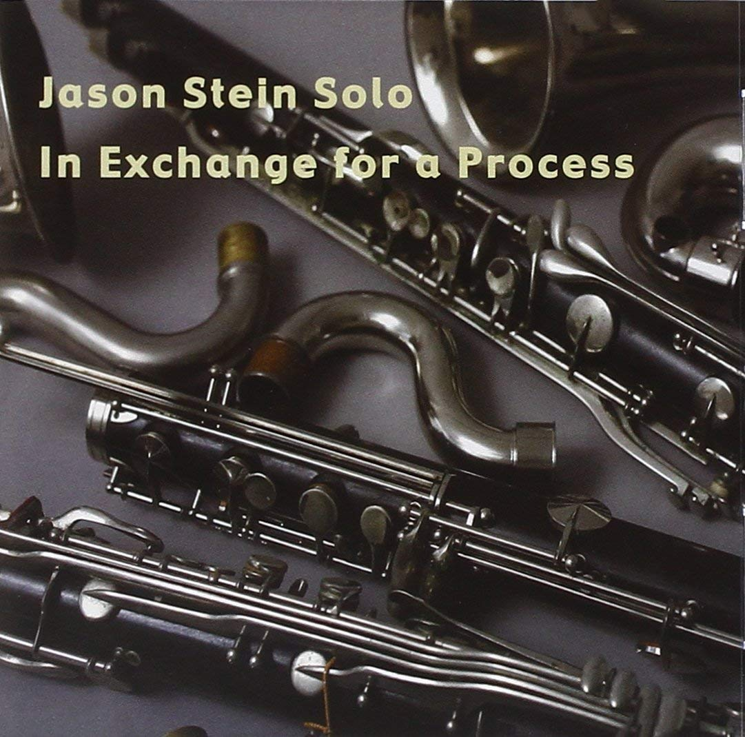 ALBUM: In Exchange for a Process - Label: leo recordsrelease date: 2009JASON STEIN (BASS CLARINET)