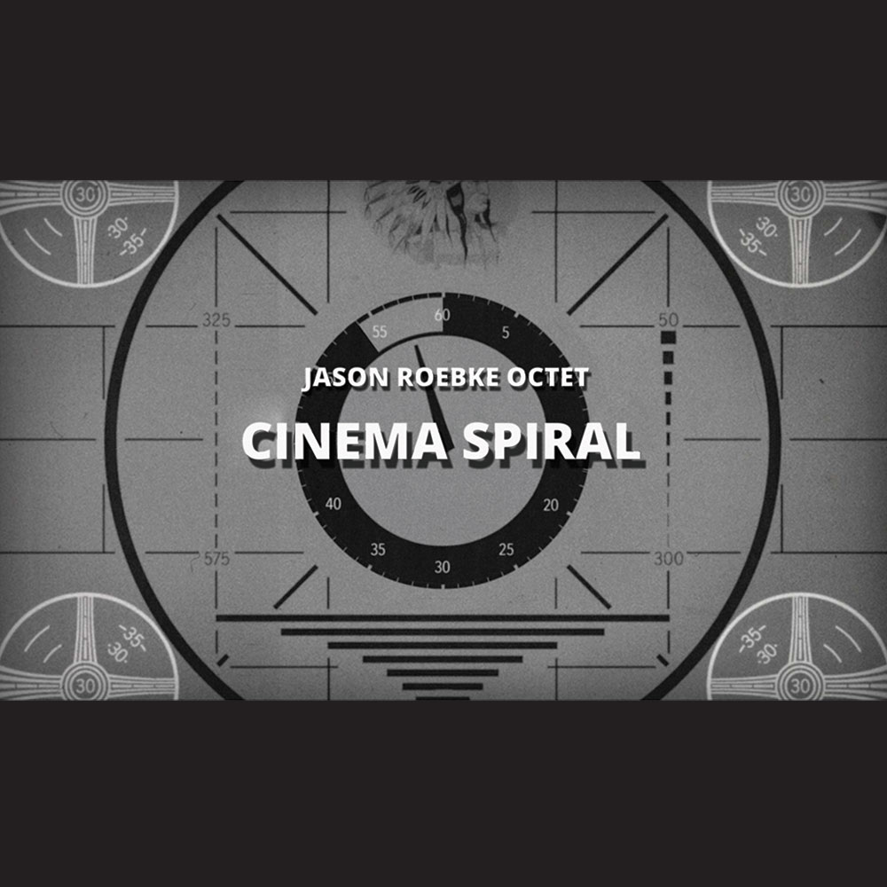 Jason Roebke Octet: Cinema Spiral (No Business Records 2016)