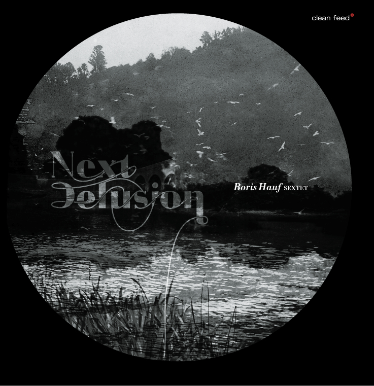 Boris Hauf Sextet: Next Delusion (Clean Feed Records 2012)