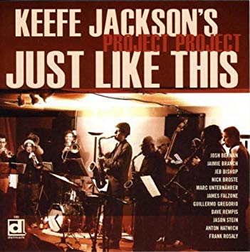 Keefe Jackson's Project: Project Just Like This (Delmark 2007)