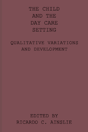 The Child & the Day Care Setting: - Qualitative Variations and Development