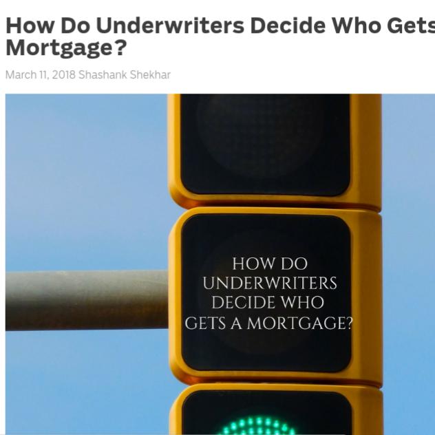 How Do Underwriters Decide Who Gets A Mortgage?    on MortgageBlog.com