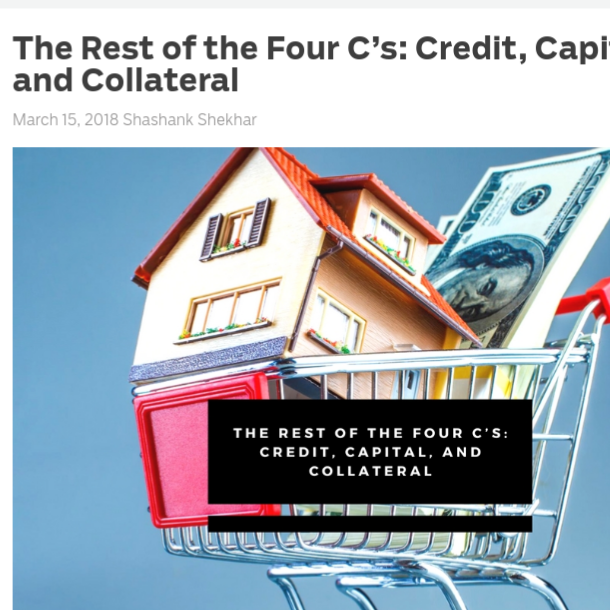 The Rest of the Four C's: Credit, Capital, and Collateral    on MortgageBlog.com