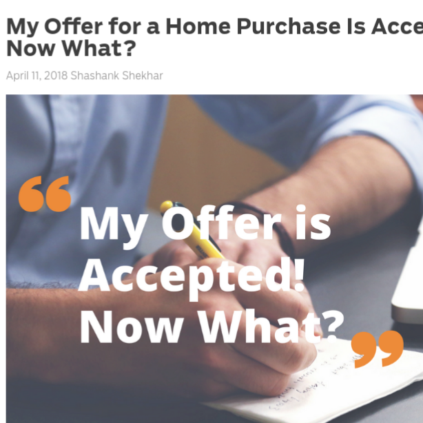 My Offer for a Home Purchase Is Accepted! Now What?    on MortgageBlog.com