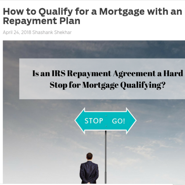 How to Qualify for a Mortgage with an IRS Repayment Plan    on MortgageBlog.com