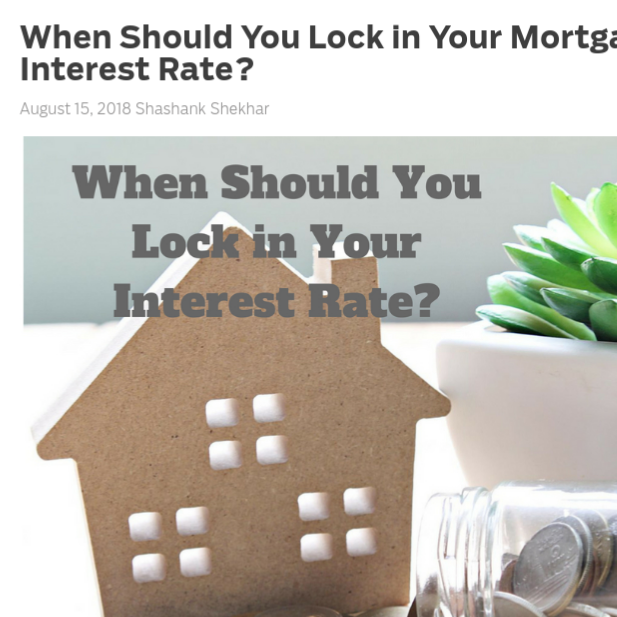 When Should You Lock in Your Mortgage Interest Rate?    on MortgageBlog.com