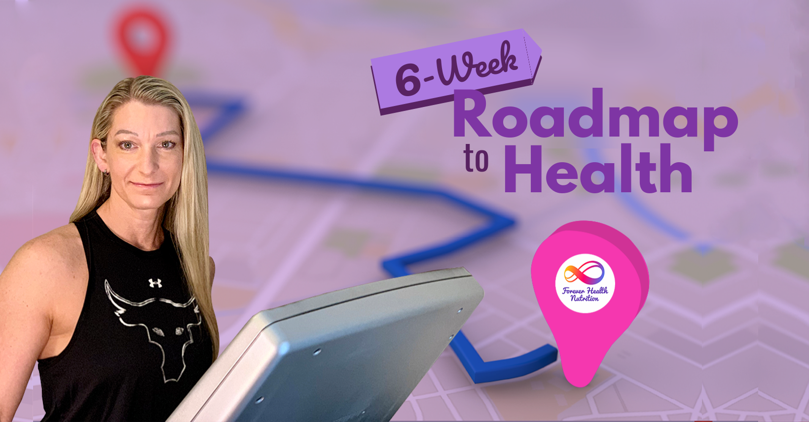 Roadmap to Health - Forever Health Nutrition