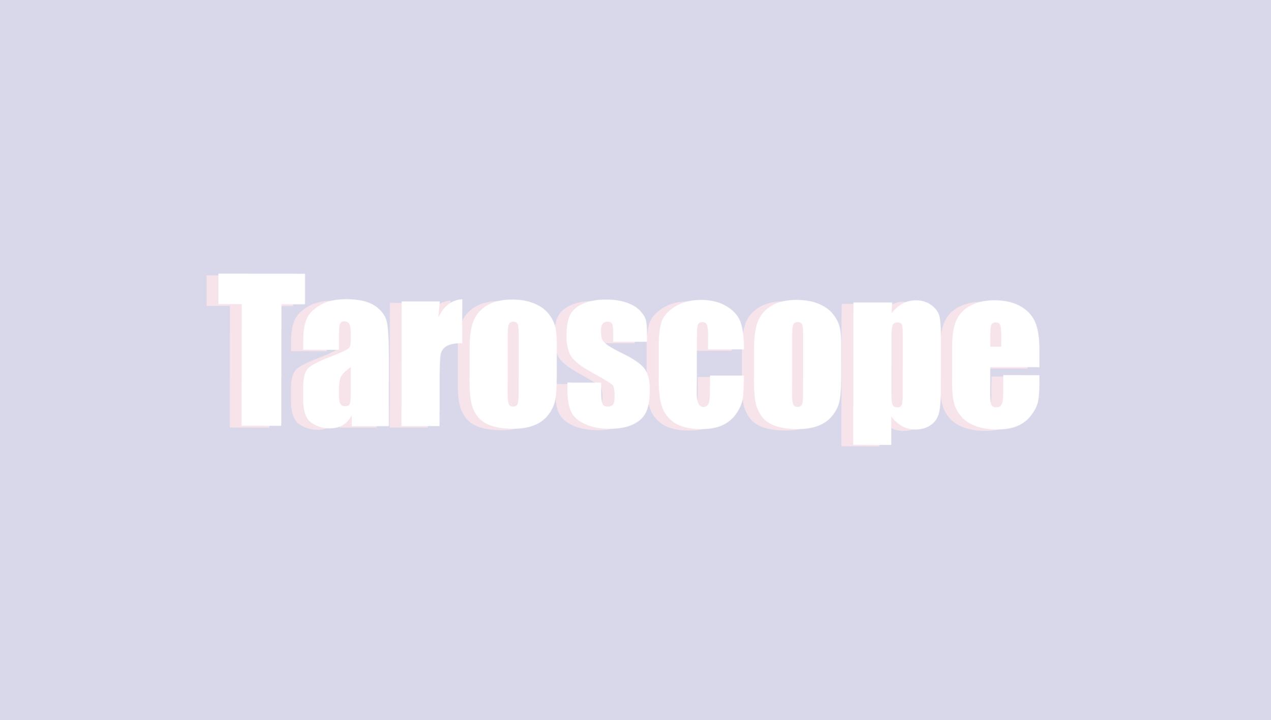 YOUR MONTHLY TAROSCOPE -