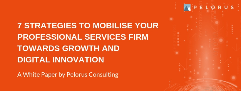 7 FUTURE-PROOF STRATEGIES TO EMPOWER YOUR PROFESSIONAL SERVICES FIRM INTO GROWTH AND INNOVATION.jpg