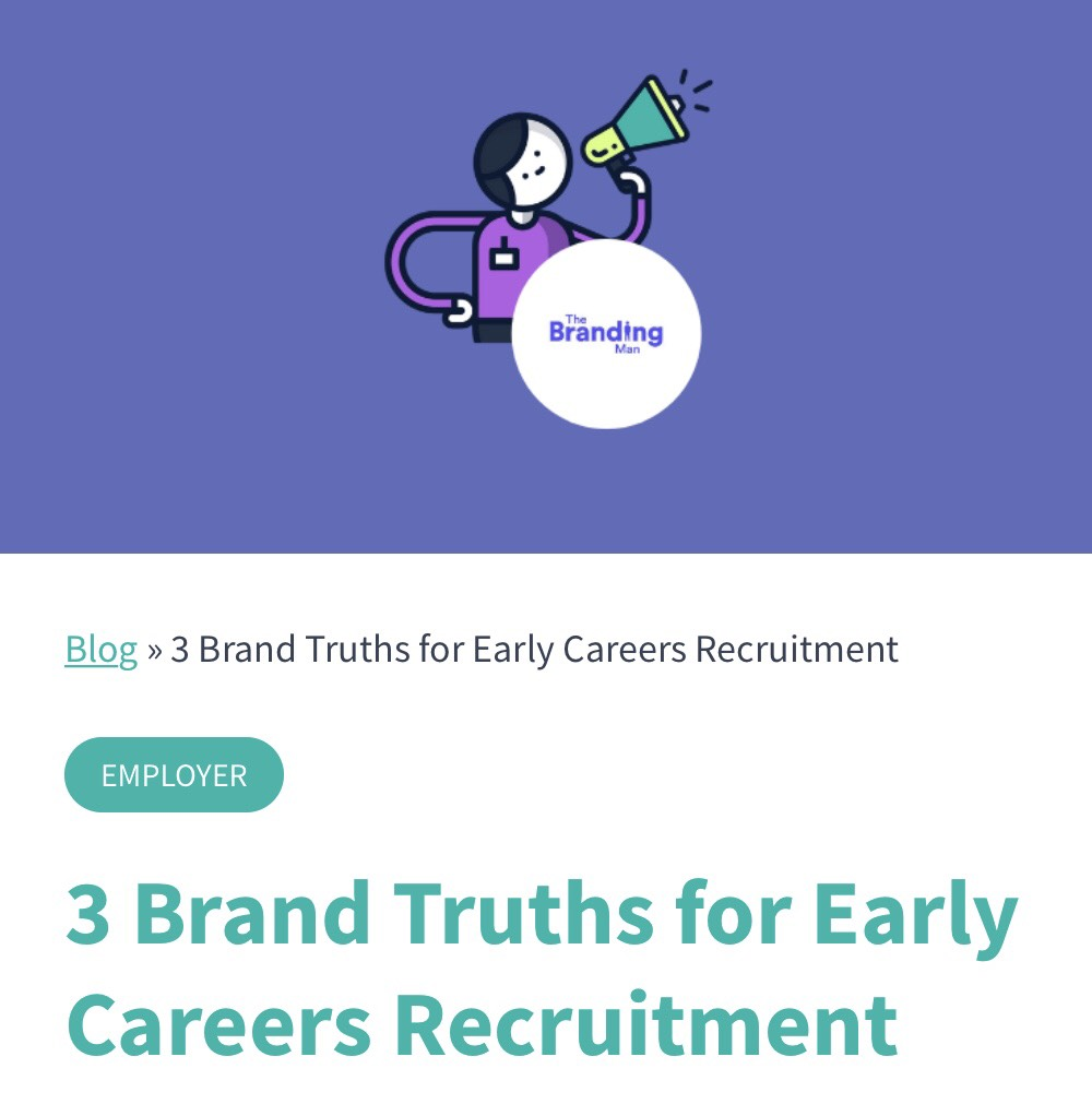 Here  I share the  three  brand truths prevalent in early careers that I believe any employer seeking to connect, engage and inspire with today's young people need to face head-on.