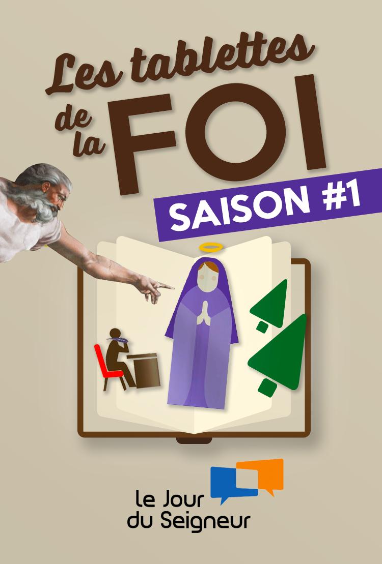 Les Tablettes de la foI (23 épisodes) - Saison #1