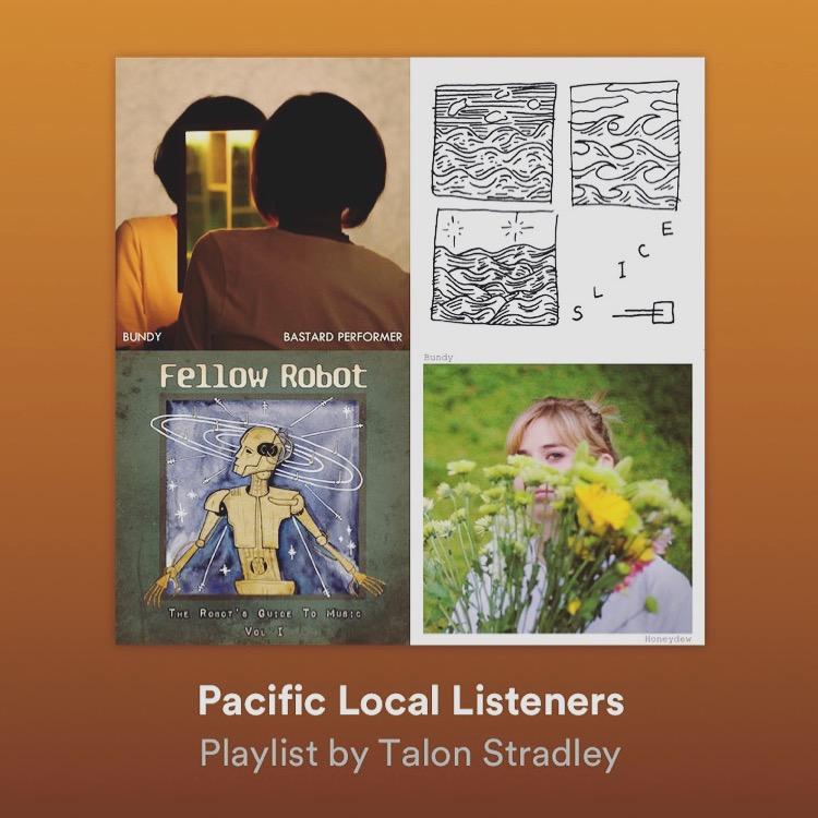 Pacific Local Listeners, Spotify Playlist October 1-7 2018   https://open.spotify.com/user/karla.taltnt/playlist/5NCaVvYOthaOKig6ph3xhl?si=BlB6k26tQG-CIAGvqdsh1w