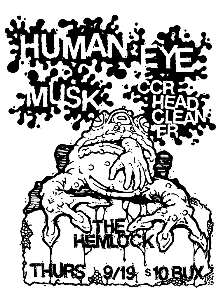 HumanEye-Musk-CCRHeadcleaner-TheHemlock-2013-Poster-Flyer-RobFletcher