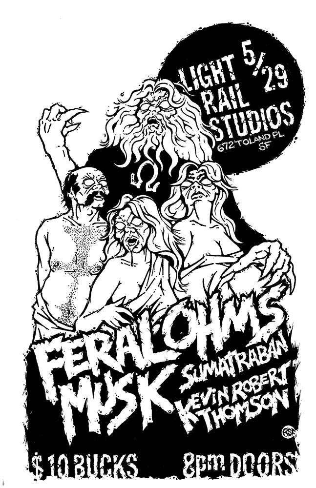 feralohms-musk-sumatraban-kevinrobertthompson-poster-flyer-artwork-robfletcher-lightrailstudios-2017