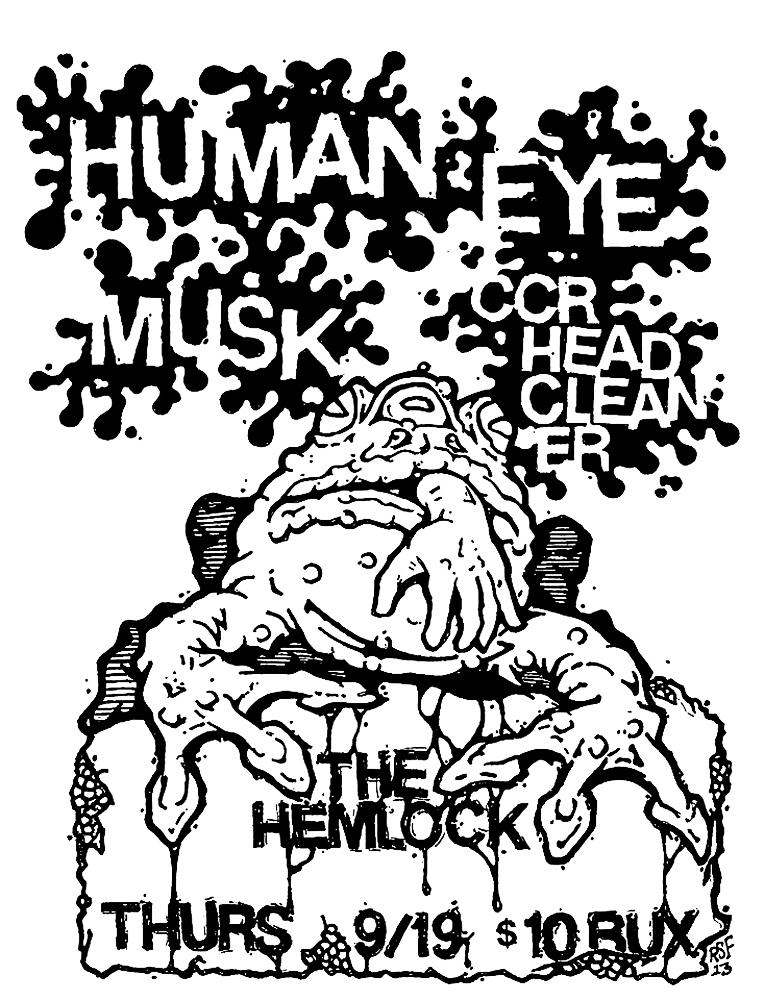 humaneye-musk-ccrheadcleaner-noiserock-poster-flyer-artwork-robfletcher-thehemlock-2013