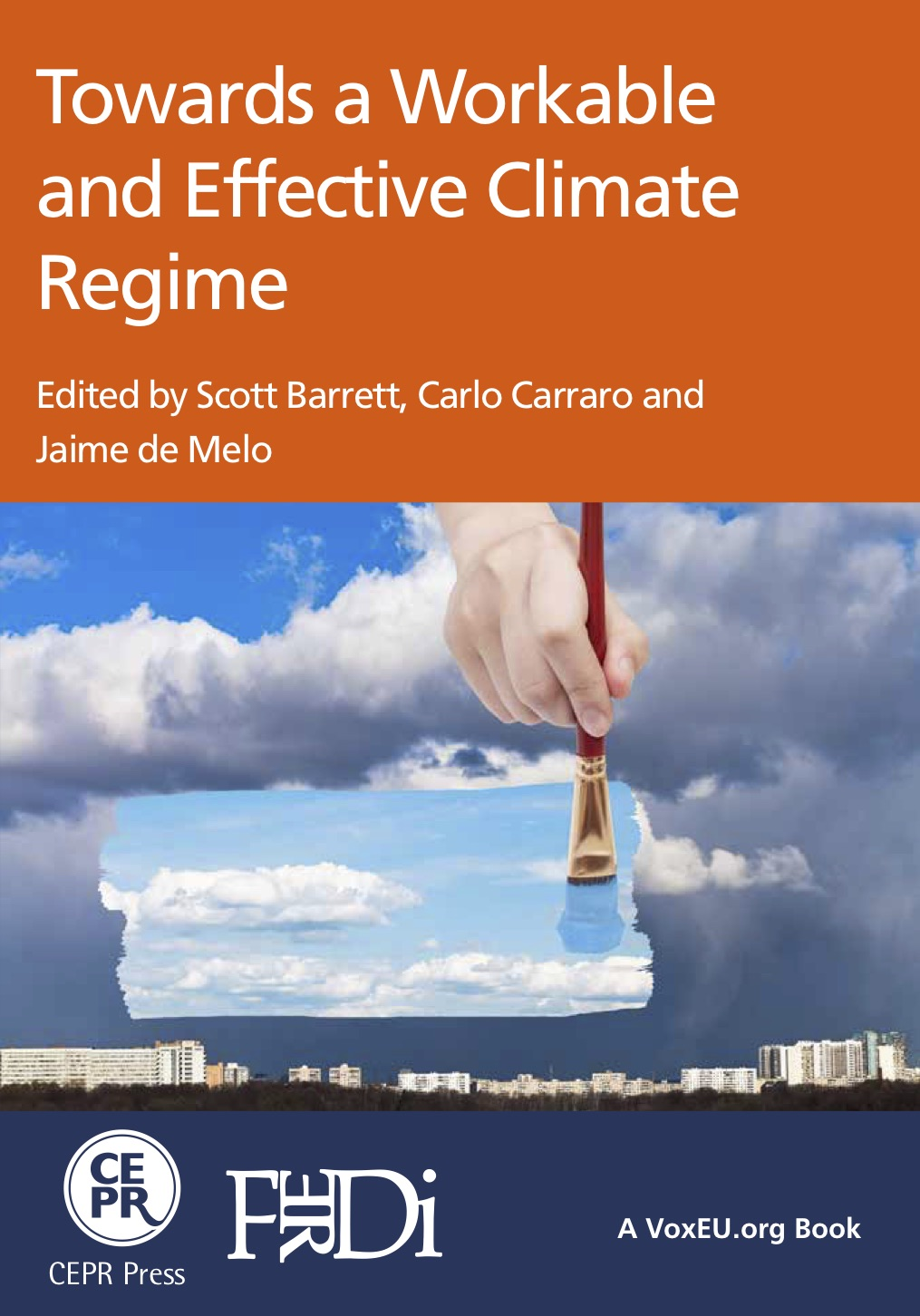 Towards a Workable and Effective Climate Regime , CEPR and FERDI eBook, 2015.  Co-edited with Carlo Carraro and Jaime de Melo