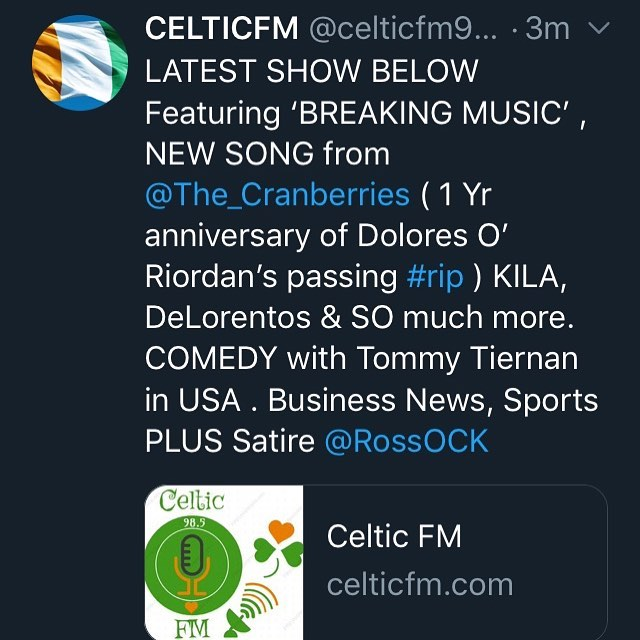 LATEST SHOW BELOW  Featuring 'BREAKING MUSIC' , NEW SONG from @The_Cranberries ( 1 Yr anniversary of Dolores O' Riordan's passing #rip ) KILA, DeLorentos & SO much more. COMEDY with Tommy Tiernan in USA . Business News, Sports PLUS Satire @RossOCK  https://celticfm.com/podcasts