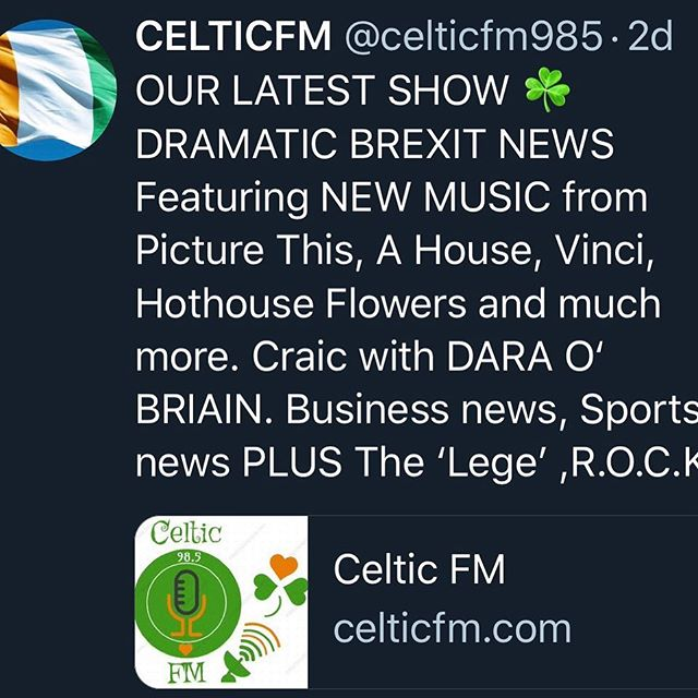 OUR LATEST SHOW ☘️ DRAMATIC BREXIT NEWS Featuring NEW MUSIC from  Picture This, A House, Vinci, Hothouse Flowers and much more. Craic with DARA O'BRIAIN.Business news, Sports news PLUS The 'Lege' ,R.O.C.K  https://celticfm.com/podcasts/