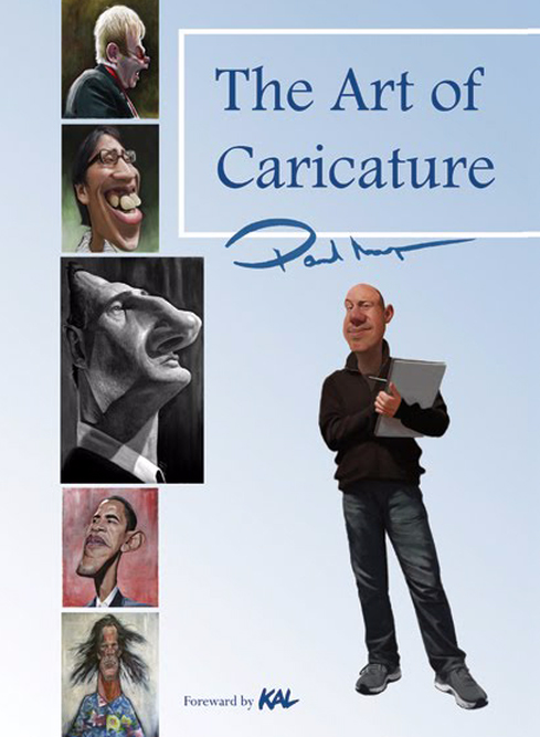 The Art of Caricature- by Paul Moyse - Based on the Number One portfolio of artist Paul Moyse, 'The Art of Caricature' is crammed with over 80 high quality caricature portraits, sketches and illustrations, has two 4 page tutorials, one on acrylic painting and another on exaggeration, and has a foreword written by the legendary Economist cartoonist Kevin 'KAL' Kallaugher.