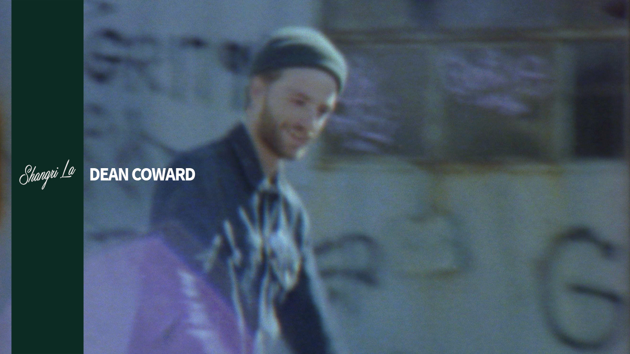 SHANGRI LA_Dean Coward_Youtube.jpg