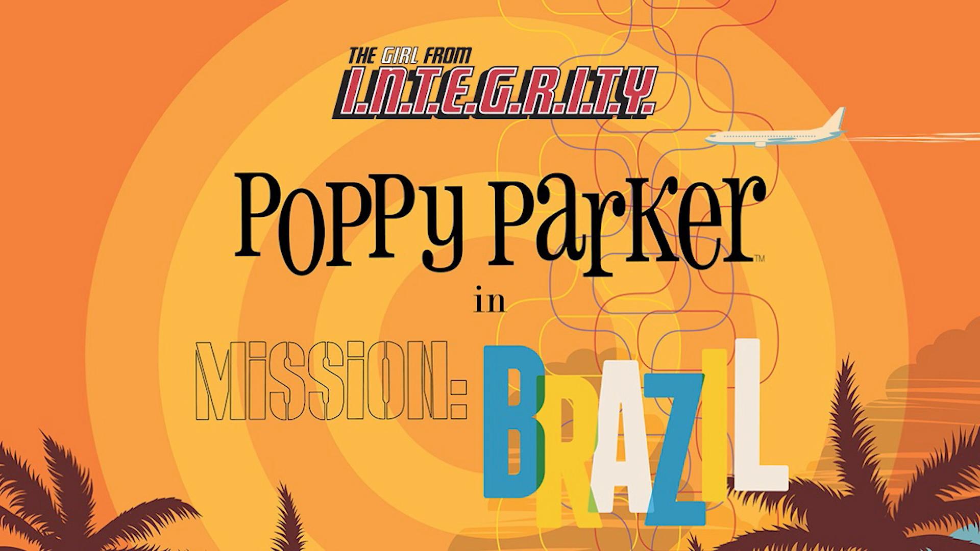 POPPY PARKER IN MISSION: BRAZIL - PREORDER NOW!