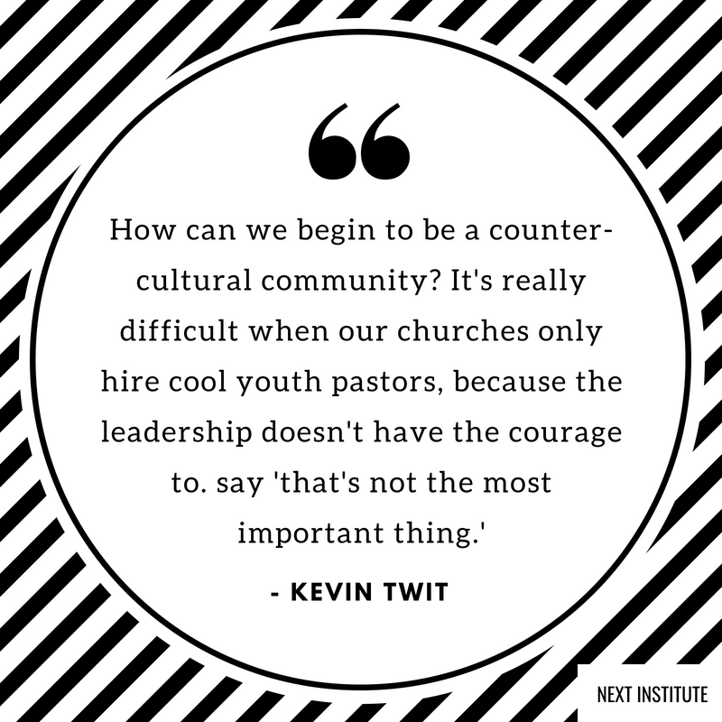 How can we begin to be a counter-cultural community_ It's really difficult when our churches only hire cool youth pastors, because the leadership doesn't have the courage to. say 'that's not the most important thing..png