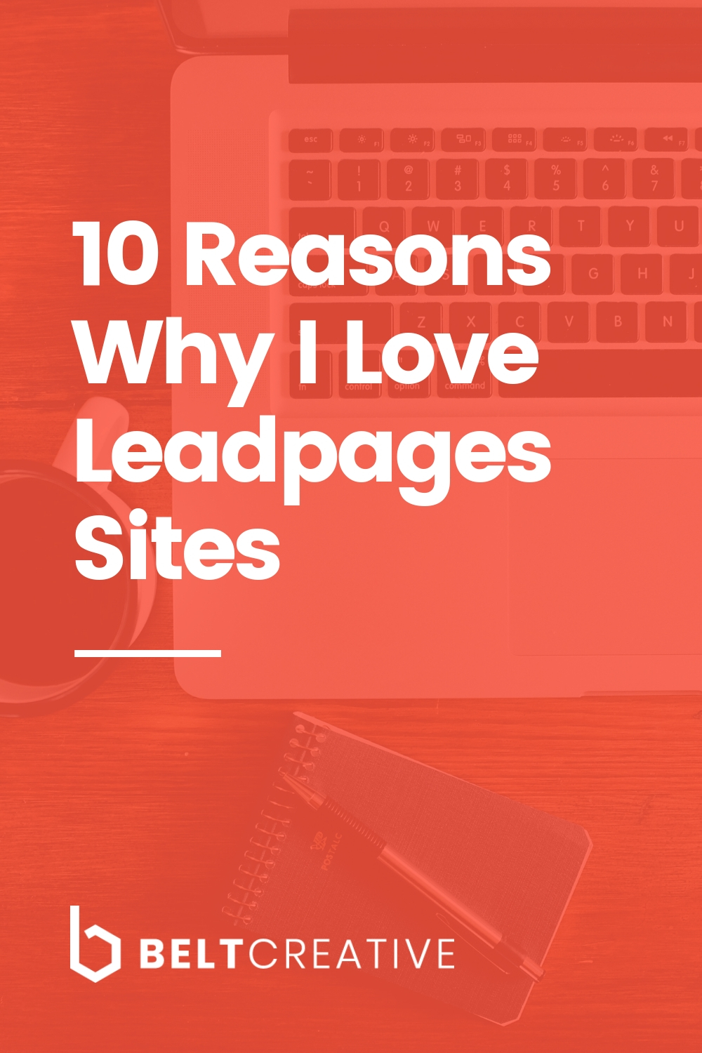 10 Reasons Why I Love Leadpages Sites.jpg