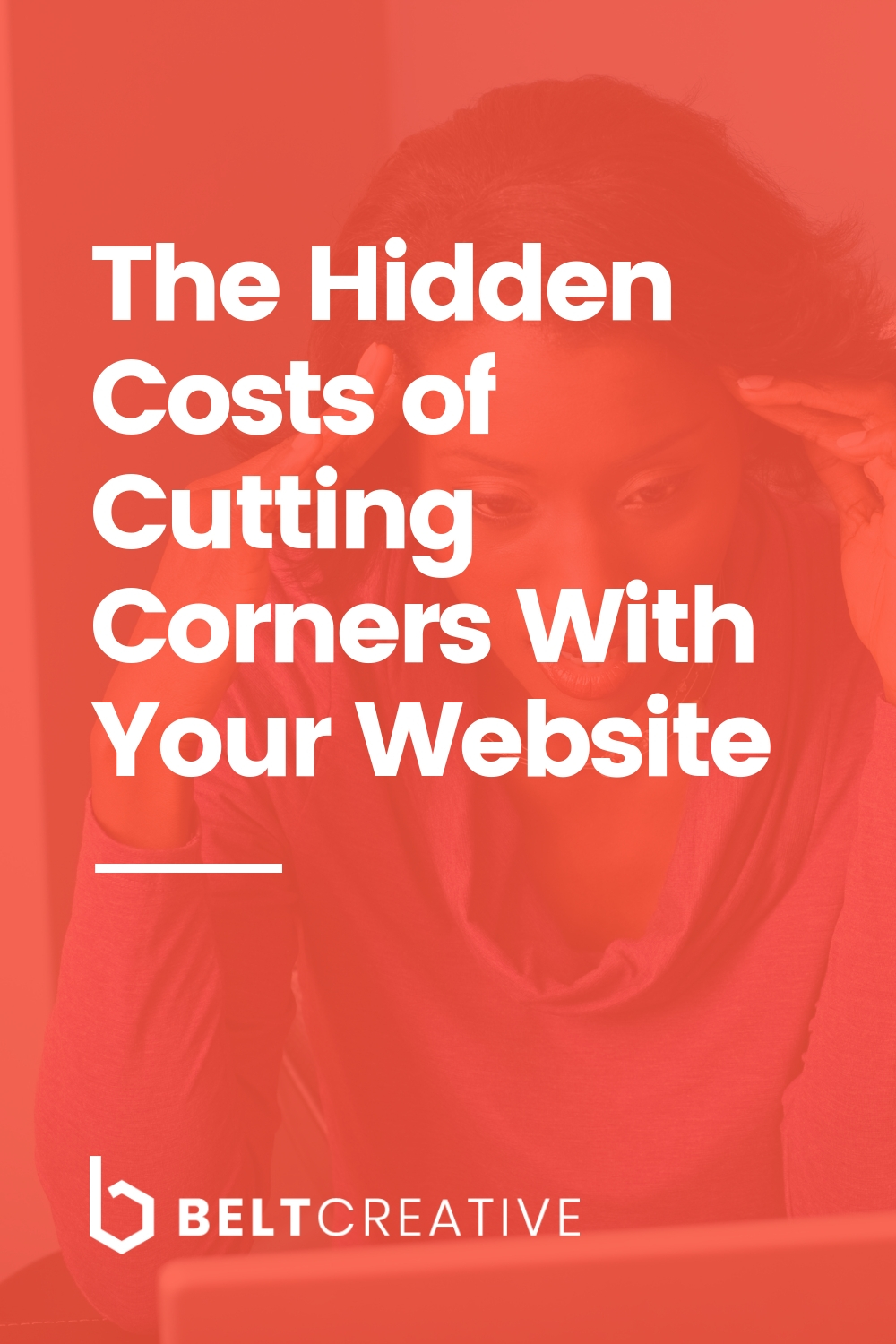The Hidden Costs of Cutting Corners With Your Website.jpg